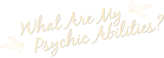 Psychic Test - What are my Psychic Abilities?