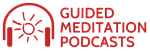 Guided Meditation Podcasts